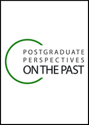 Postgraduate perspectives on the past