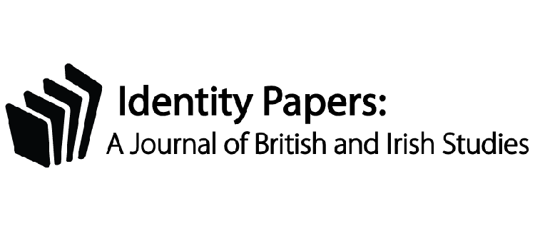 Call for Papers – Identity Papers: A Journal of British and Irish Studies – April 2019
